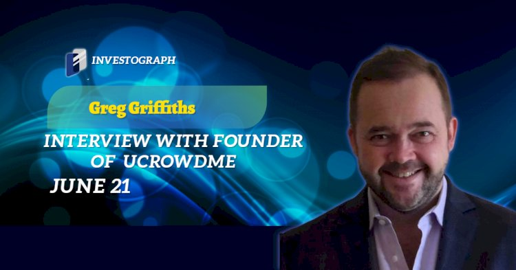 Interview with Founder of UCROWDME, Greg Griffiths