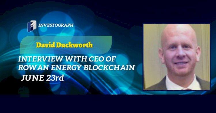 Interview with CEO of Rowan Energy, David Duckworth